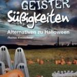 Meinen Sie, Hexen, Geister + Dämonen sind gut für Ihr Kind? – Alternativen zu Halloween