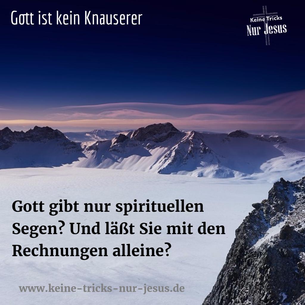 Gottes Segen ist umfassend. Spirituell wie materiell