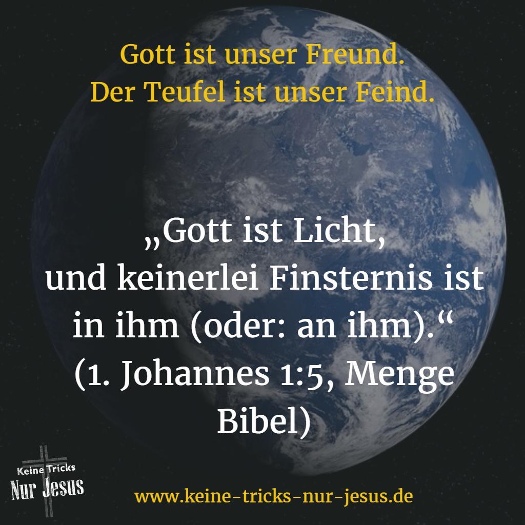 Gott ist Licht. Und Gott ist unser Freund
