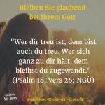 Was müssen Sie tun, damit Gott Ihnen gegenüber treu bleibt?