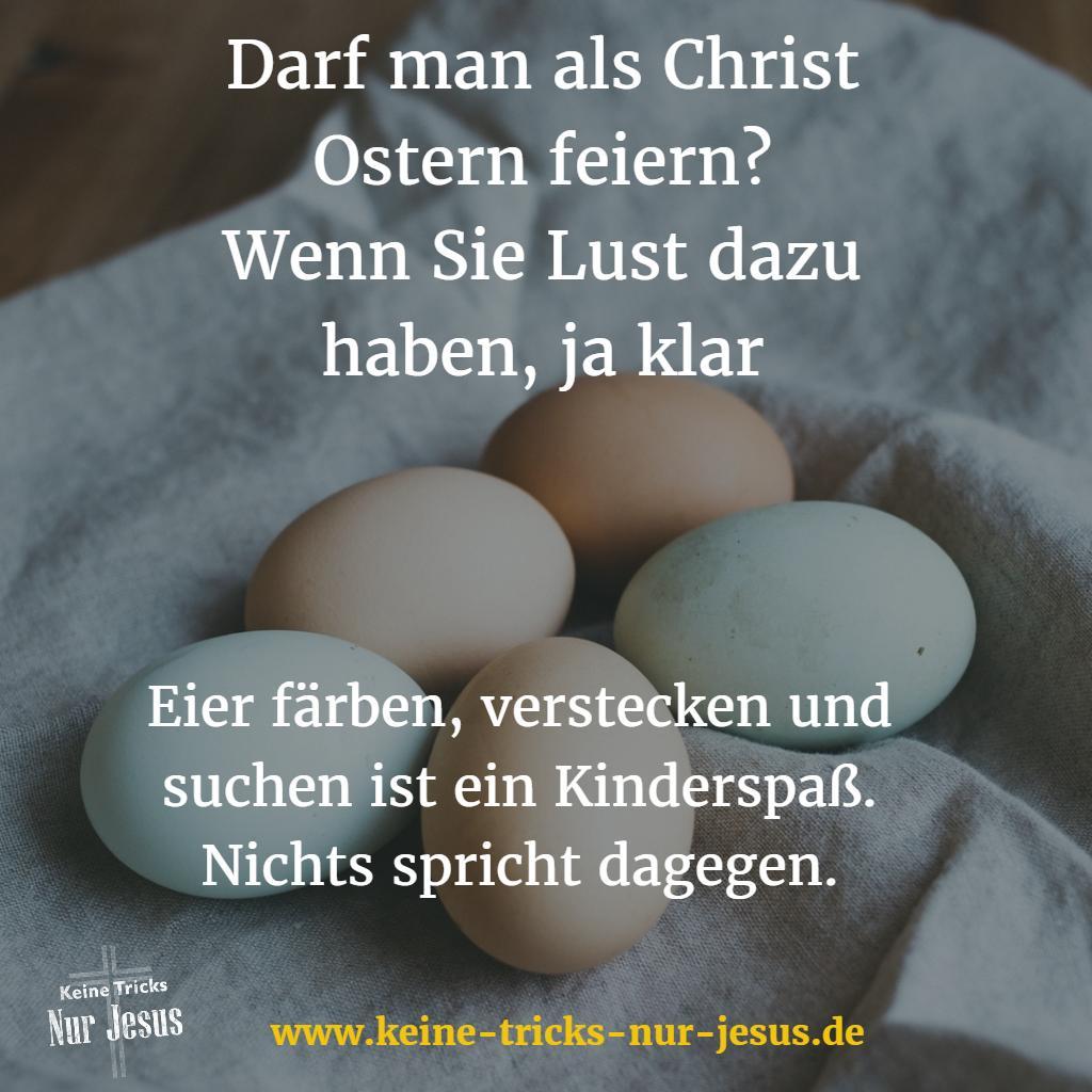 Darf man als Christ Ostern feiern? Ja klar