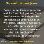 Jesus hat Sie frei gemacht. Warum wollen Sie geknechtet bleiben?