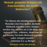 Haß auf Frauen der Mensch-gemachten Religion. Oder: Wo ist der Ehebrecher zum Steinigen?