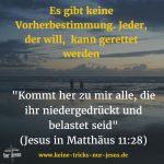 Und dann holt Jesus seine Liste heraus und guckt nach, wer für seine Errettung vorherbestimmt ist…