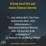 Totenbeschwörung. Sprach wirklich der verstorbene Samuel in Endor zu König Saul? Nein
