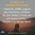 Gottes Gnade schützt Sie. Wer ist Gottes Gnade? Die Gnade ist eine Person: Jesus