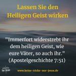 Widersetzen Sie sich nicht dem Heiligen Geist