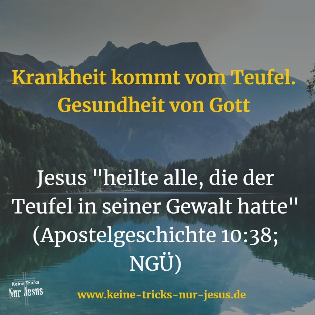 Hat Jesus denn nicht gewußt, was Religiöse immer sagen: Krankheit kommt von Gott?