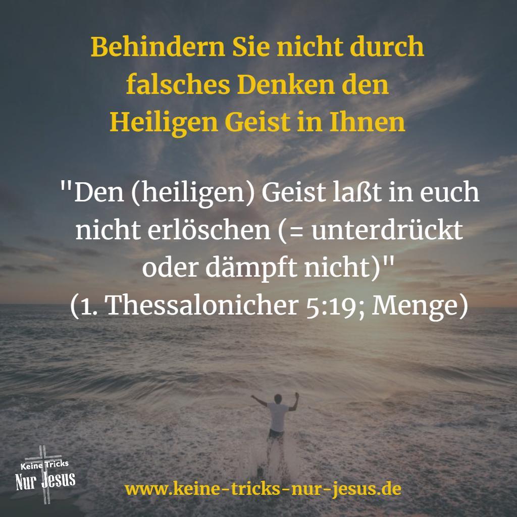 Dämpfen und behindern Sie nicht den Heiligen Geist. Lassen Sie ihn für Sie wirken