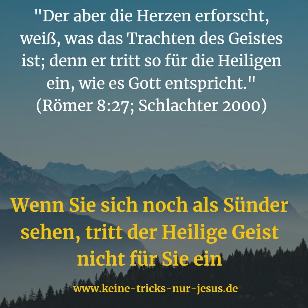 Heiliger Geist tritt für Heilige ein, nicht für Sünder